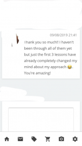 Thank you so much!! I haven't been through all of them yet but just the first 3 lessons have already completely changed my mind about my approach. You're amazing!