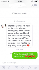 Morning Dalma! I'm new to the sellers before fellas group chat and the panty selling world and I've just started listening to your podcasts! They are so helpful and so well done so I just wanted to say a big thank you!