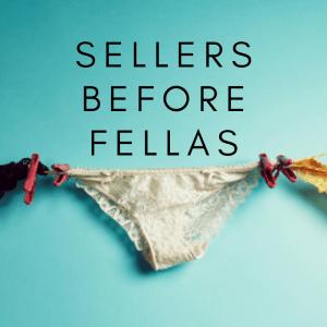 Sellers Before Fellas
