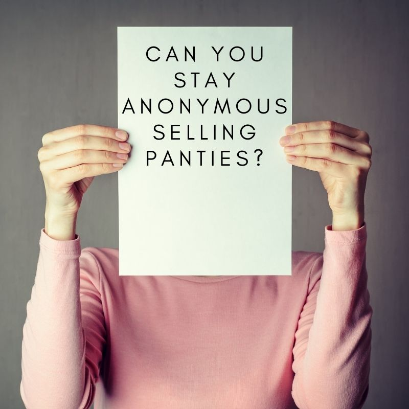 Stay Anonymous Selling Panties