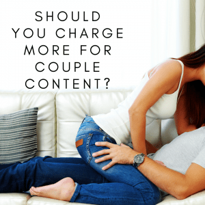 Should You Charge More For Couples Content